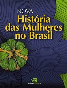 Baixar Nova história das mulheres no Brasil pdf, epub, eBook