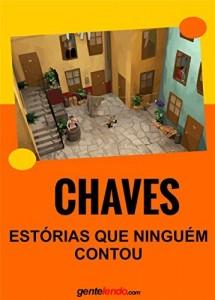 Baixar Chaves e as estórias que ninguém contou: Uma biografia não autorizada pdf, epub, eBook