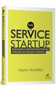 Baixar The Service Startup – Inovação e Empreendedorismo através do Design Thinking pdf, epub, eBook
