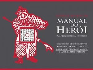 Baixar Manual do herói: ou A filosofia chinesa na cozinha pdf, epub, eBook