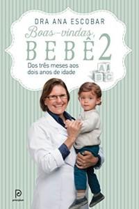 Baixar Boas-vindas, bebê 2: Dos 3 meses aos dois anos de idade pdf, epub, ebook