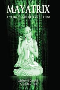 Baixar Mayatrix – A Verdade por Detrás de Tudo pdf, epub, eBook