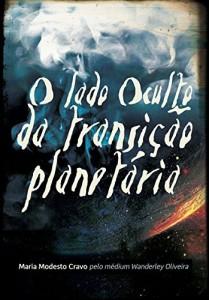 Baixar O lado oculto da Transição Planetária pdf, epub, eBook