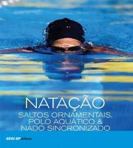 Baixar Natação, Saltos Ornamentais,Polo Aquático & Nado Sincronizado pdf, epub, eBook