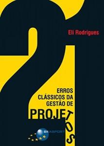 Baixar 21 Erros Clássicos da Gestão de Projetos pdf, epub, ebook