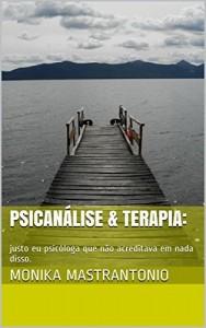 Baixar PSICANÁLISE & TERAPIA:: justo eu psicóloga que não acreditava em nada disso. pdf, epub, eBook