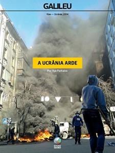 Baixar A Ucrânia Arde pdf, epub, eBook