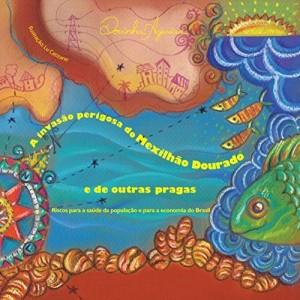 Baixar A Invasão perigosa do mexilhão dourado e de outras pragas: Riscos para a saúde da população e para a economia do Brasil pdf, epub, eBook