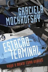 Baixar Estação terminal (subtítulo: Viajar e morrer como animais) pdf, epub, eBook