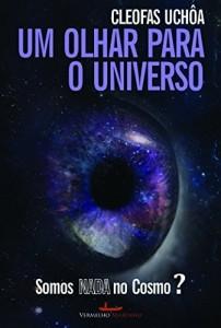 Baixar Um olhar para o universo: Somos nada no Cosmo? pdf, epub, eBook