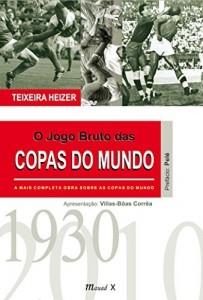 Baixar O Jogo Bruto das Copas do Mundo pdf, epub, eBook