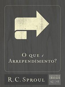 Baixar O Que é arrependimento? (Questões Cruciais Livro 17) pdf, epub, eBook