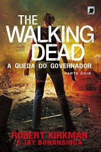 Baixar A queda do Governador: parte 2 – The Walking Dead – vol. 4 pdf, epub, eBook