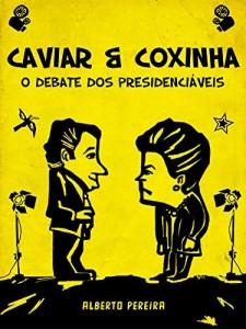 Baixar Caviar e Coxinha: O debate dos presidenciáveis pdf, epub, ebook