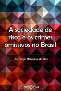 Baixar A sociedade de risco e os crimes omissivos no Brasil pdf, epub, eBook