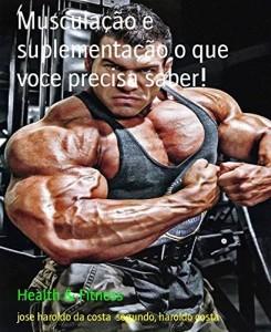 Baixar Musculação e suplementação o que voce precisa saber!: Musculação, alimentação e suplementos pdf, epub, ebook