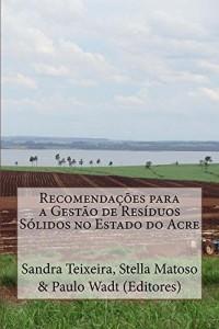 Baixar Recomendações para a Gestão de Resíduos Sólidos no Estado do Acre pdf, epub, eBook