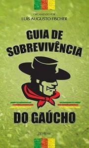 Baixar Guia de Sobrevivência do Gaúcho pdf, epub, ebook