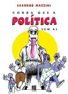 Baixar Corra que a política vem aí pdf, epub, ebook