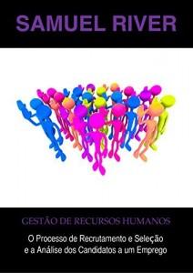 Baixar Gestão de Recursos Humanos: O Processo de Recrutamento e Seleção e a Análise dos Candidatos a um Emprego pdf, epub, ebook