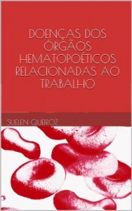 Baixar DOENÇAS DOS ÓRGÃOS HEMATOPOÉTICOS RELACIONADAS AO TRABALHO (Coleção saúde do trabalhador Livro 7) pdf, epub, ebook