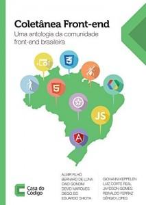 Baixar Coletânea Front-end: Uma antologia da comunidade front-end brasileira pdf, epub, ebook