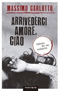 Baixar Arrivederci amore, ciao pdf, epub, ebook
