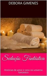 Baixar Sedução Fantástica: Histórias de amor e sexo no universo fantástico pdf, epub, ebook