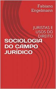 Baixar SOCIOLOGIA DO CAMPO JURÍDICO: JURISTAS E USOS DO DIREITO pdf, epub, eBook