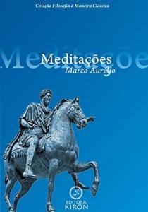 Baixar Meditações de Marco Aurélio (traduzido) (Coleção Filosofia à Maneira Clássica) pdf, epub, eBook