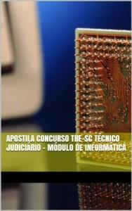 Baixar Apostila Concurso TRE-SC Técnico Judiciário – Módulo de Informática pdf, epub, eBook