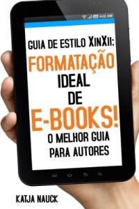 Baixar Guia de Estilo XinXii: Formatação ideal de e-books!: O manual perfeito para autores pdf, epub, eBook