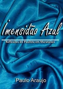 Baixar Imensidão Azul: Reflexões do Paulista em Marataízes pdf, epub, eBook
