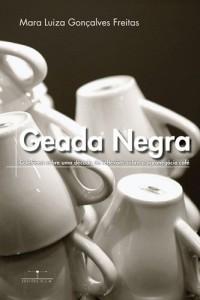 Baixar Geada Negra: coletânea sobre uma década de reflexões sobre o agronegócio café pdf, epub, ebook