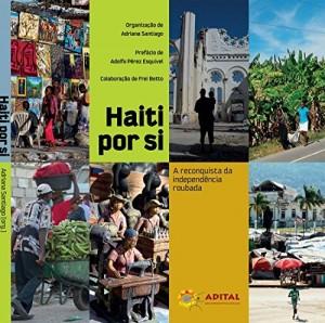 Baixar Haiti por si: A reconquista da independência roubada pdf, epub, eBook