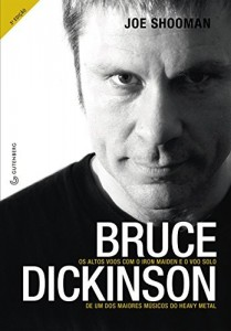 Baixar Bruce Dickinson: Os altos voos com o Iron Maiden e o voo solo de um dos maiores músicos do heavy metal pdf, epub, eBook