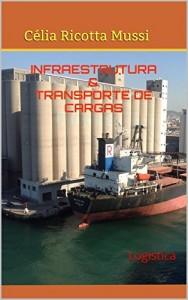 Baixar INFRAESTRUTURA & TRANSPORTE DE CARGAS: Logística pdf, epub, eBook