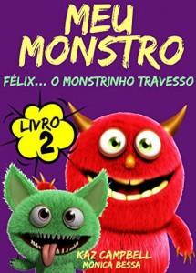 Baixar Meu Monstro – Livro 2 – Félix… O Monstrinho Travesso pdf, epub, eBook
