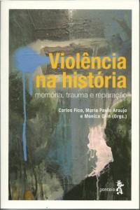 Baixar Violência na história: Memória, trauma e reparação pdf, epub, ebook