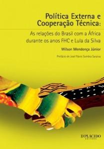 Baixar Política Externa e Cooperação Técnica – As relações do Brasil com a África durante os anos FHC e Lula da Silva pdf, epub, eBook
