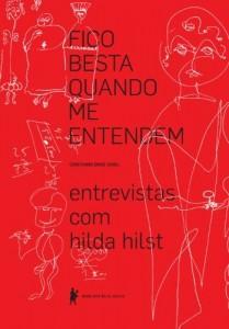 Baixar Fico besta quando me entendem: entrevistas com Hilda Hilst pdf, epub, eBook