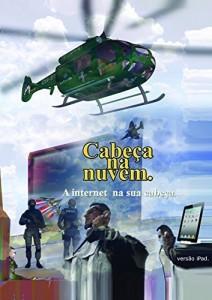 Baixar Cabeça na Nuvem.: A internet em sua cabeça. (iPad version Head on Cloud Livro 2) pdf, epub, eBook