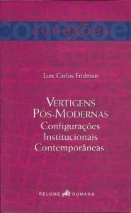 Baixar Vertigens pós-modernas: Configurações institucionais contemporâneas: 1 (Conexões) pdf, epub, eBook