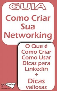 Baixar Guia Como cria uma Networking (Guia 36 Livro 2) pdf, epub, eBook