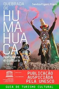 Baixar Quebrada de Humahuaca, natureza e cultura pdf, epub, eBook
