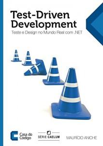 Baixar Test-Driven Development: Teste e Design no Mundo Real com .NET pdf, epub, ebook