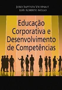 Baixar Educação Corporativa e Desenvolvimento de Competências: Da Estratégia à Operação pdf, epub, eBook