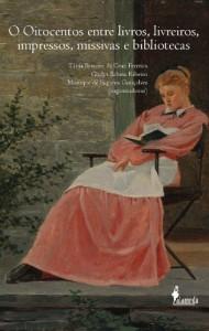 Baixar O Oitocentos entre livros, livreiros, impressos, missivas e bibliotecas: 1 pdf, epub, ebook