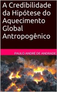 Baixar A Credibilidade da Hipótese do Aquecimento Global Antropogênico pdf, epub, eBook