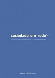 Baixar Sociedade em Rede: Facebook como personificação da Hipermodernidade pdf, epub, eBook